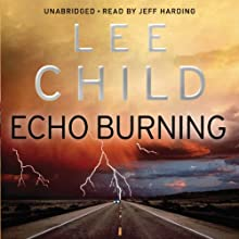 Echo Burning: Jack Reacher 5 (       UNABRIDGED) by Lee Child Narrated by Jeff Harding