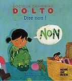 echange, troc Catherine Dolto, Colline Faure-Poirée, Frédérick Mansot - Dire non !