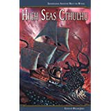High Seas Cthulhu: Swashbuckling Adventure Meets the Mythosby William Jones