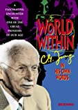 The World Within: C.G. Jung In His Own Words