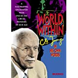 The World Within: C.G. Jung In His Own Words ~ C.G. Jung
