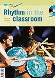 Rhythm in the classroom: Zeitschriften-Sonderheft + CD. (Musik & Bildung spezial)