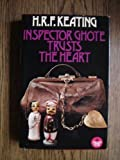 Inspector Ghote Trusts the Heart (0002313537) by H. R. F. Keating