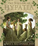 The Wisdom of Hypatia: Ancient Spirit...