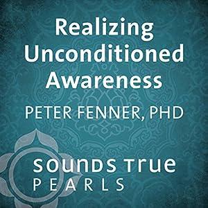 Realizing Unconditioned Awareness Speech