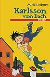 Karlsson vom Dach (Gesamtausgabe): Lillebror und Karlsson vom Dach / Karlsson fliegt wieder / Der beste Karlsson de r Welt (German Edition)