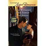 Not Without Her Family (Harlequin Super Romance) ~ Beth Andrews