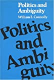 Politics and Ambiguity (Rhetoric of the Human Sciences) (0299109941) by William E. Connolly