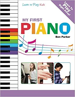 My First Piano Learn To Play Kids Amazon Co Uk Ben
