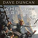 When the Saints: The Brothers Magnus, Book 2 Audiobook by Dave Duncan Narrated by Victor Bevine