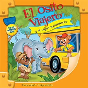 El Osito Viajero y el safari motorizado [Traveling Bear and the Drive-Through Safari (Texto Completo)] | [Christian Joseph Hainsworth]
