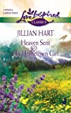 Heaven Sent/His Hometown Girl (Love Inspired Romance 2-in-1) (0373651198) by Hart, Jillian