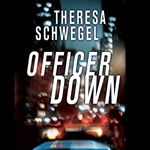 Officer Down | [Theresa Schwegel]