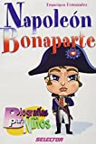 Napoleon Bonaparte (Biografias Para Ninos Biographies for Children) (Spanish Edition)