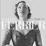 Kathleen Ferrier Kathleen Ferrier - A Tribute