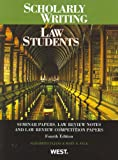 Scholarly Writing for Law Students, Seminar Papers, Law Review Notes and Law Review Competition Papers (American Casebook Series)