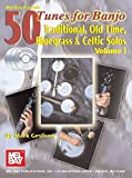 img - for Mel Bay's 50 Tunes for Banjo, Vol. 1: Traditional Old Time, Bluegrass & Celtic Solos book / textbook / text book