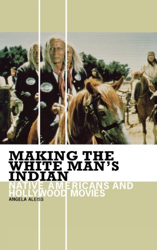 Making the White Man's Indian: Native Americans and...