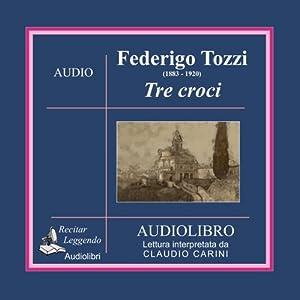 Tre croci (Three Crosses) | [Federigo Tozzi]