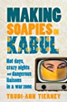 Making Soapies in Kabul: Hot Days, Cr...