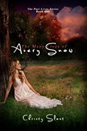The Many Lives of Avery Snow (Past Lives Series)