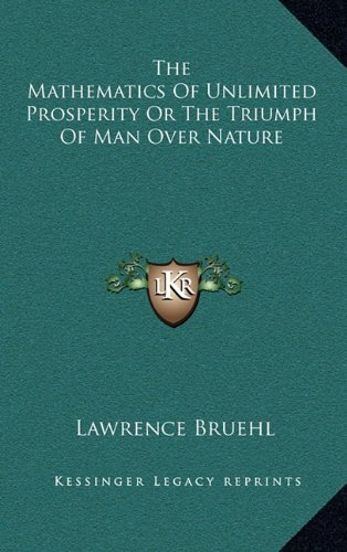 The Mathematics of Unlimited Prosperity or the Triumph of Man Over Nature