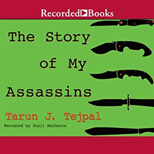 The Story of My Assassins | [Tarun J. Tejpal]