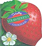 Totally Strawberries Cookbook (Totally Cookbooks)