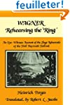 Wagner Rehearsing the 'Ring': An Eye-...