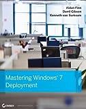 img - for Mastering Windows 7 Deployment by Finn, Aidan, Gibson, Darril, van Surksum, Kenneth (2011) Paperback book / textbook / text book