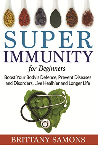 Super Immunity For Beginners: Boost Your Body's Defence, Prevent Diseases and Disorders, Live Healhier and Longer Life (Fuhrman Super Immunity compare prices)