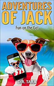 Kids Book: Adventures of Jack: Fun on the Go! (Kids Picture Book and Dog Book for Kids) Kids Book About Animals (Jack Russell Adventure Series 2)