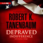 Depraved Indifference: Butch Karp and Marlene Ciampi, Book 2 (       UNABRIDGED) by Robert K. Tanenbaum Narrated by Traber Burns