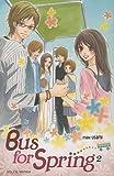 echange, troc Maki Usami - Bus for Spring, Tome 2 :