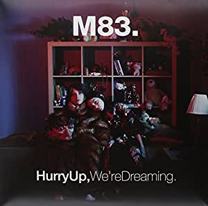 m83 hurry up were dreaming - photo #16