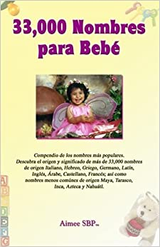 33, 000 Nombres para Bebe (Spanish Edition): Aimee Spanish Books