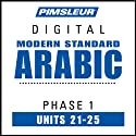 Arabic (Modern Standard) Phase 1, Unit 21-25: Learn to Speak and Understand Modern Standard Arabic with Pimsleur Language Programs