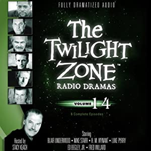 The Twilight Zone Radio Dramas, Volume 14 | [Rod Serling, Martin Goldsmith, Richard Matheson, Bernard C. Schoenfeld, Charles Beaumont]