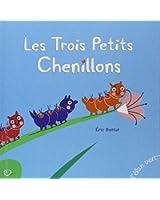 LES TROIS PETITS CHENILLONS