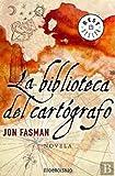 La biblioteca del cartografo / The Geographer's Library (Spanish Edition) (8483463059) by Fasman, Jon