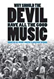 echange, troc Why Should the Devil Have All the Good Music [Import anglais]