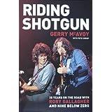"Riding Shotgun: 35 Years on the Road with Rory Gallagher and ""Nine Below Zero""von ""Gerry McAvoy"""