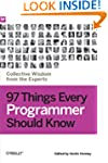 97 Things Every Programmer Should Kno...