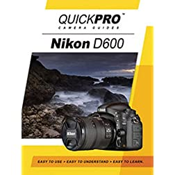 Nikon D600 Camera Guide by QuickPro