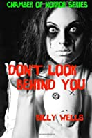 Don't Look Behind You: A Collection of Horror (Chamber of Horror Series)