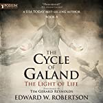 The Light of Life: The Cycle of Galand, Book 4 | Edward W. Robertson