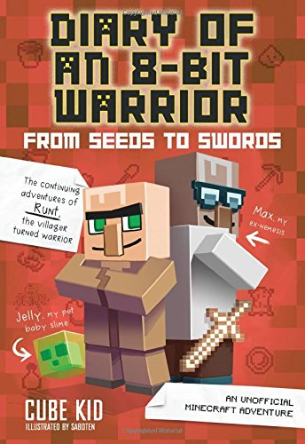 diary-of-an-8-bit-warrior-from-seeds-to-swords-an-unofficial-minecraft-adventure