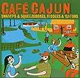Cafe Cajun: Swamps & Squeezeboxes, Fiddles & 'gators