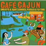 Cafe Cajun: Swamps & Squeezeboxes, Fiddles & 'gators