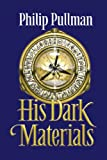 "His Dark Materials Trilogy: ""Northern Lights"" WITH ""The Subtle Knife"" AND ""The Amber Spyglass"" (His Dark Materials)"